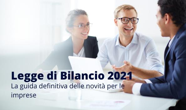 Legge di bilancio 2021: la guida definitiva delle novità per le imprese
